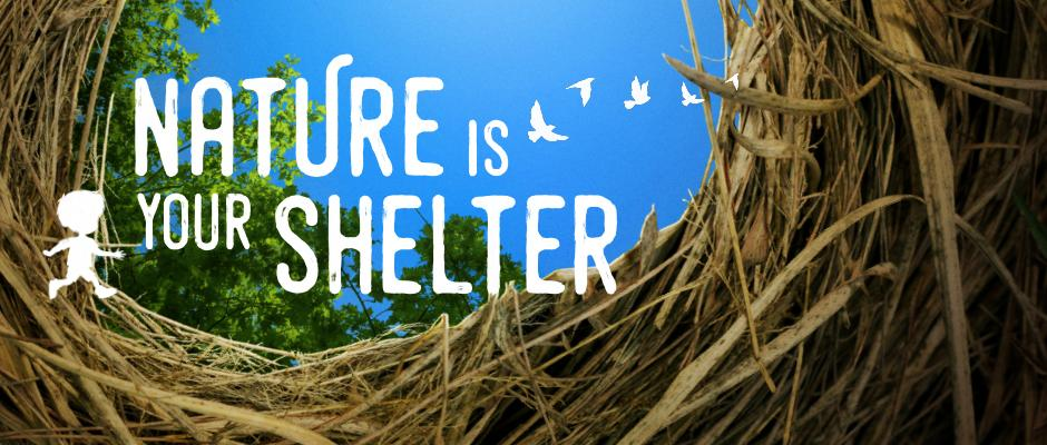 Nature is your shelter