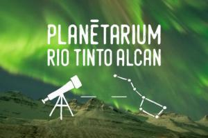 Planétarium Rio Tinto Alcan - Reopening
